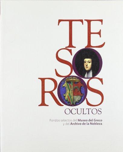 Tesoros ocultos. Fondos selectos del Museo del Greco y del Archivo de la Nobleza por Archivo Histórico Nacional. Sección Nobleza
