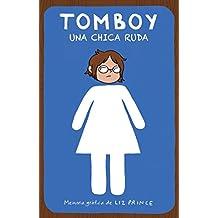 Tomboy. Una Chica Ruda / Tomboy: A Graphic Memoir