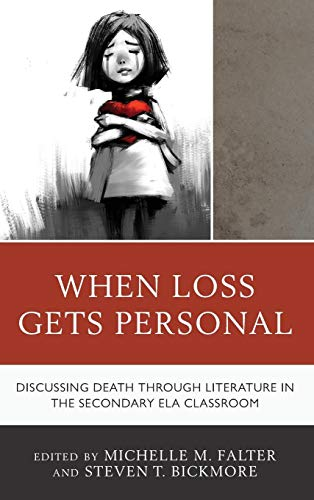 When Loss Gets Personal: Discussing Death through Literature in the Secondary ELA Classroom