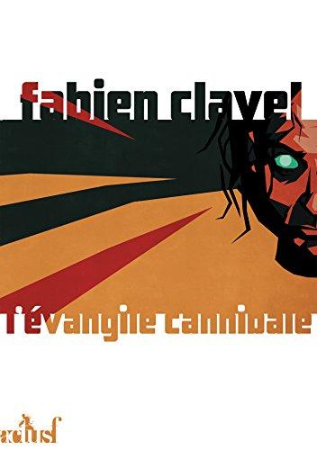 Fabien CLAVEL - L'Evangile cannibale sur Bookys
