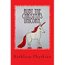 Ruby the Christmas Unicorn.: Life on Belles Haven by Kathleen Phythian (2014-11-06)
