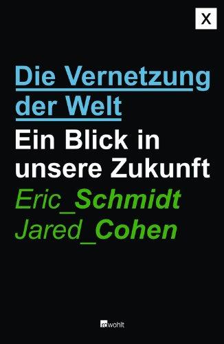 Buchseite und Rezensionen zu 'Die Vernetzung der Welt: Ein Blick in unsere Zukunft' von Eric Schmidt