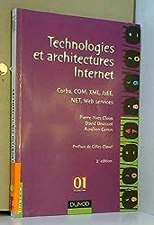 Technologies et architectures Internet : Corba, COM, XML, J2EE, .NET et web services