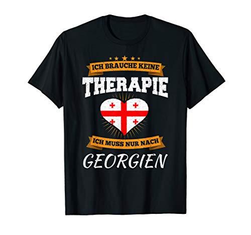Ich Brauche Keine Therapie Ich Muss Nur Nach Georgien T-Shirt (Souvenirs Aus Georgien)