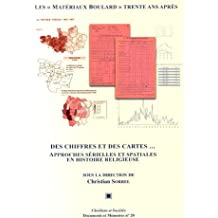 """Les """"Matériaux Boulard"""" trente ans après : Des chiffres et des cartes... Approches sérielles et spatiales en histoire religieuse"""