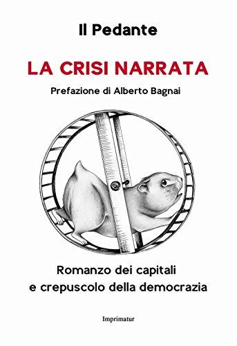La crisi narrata. Romanzo dei capitali e crepuscolo della democrazia