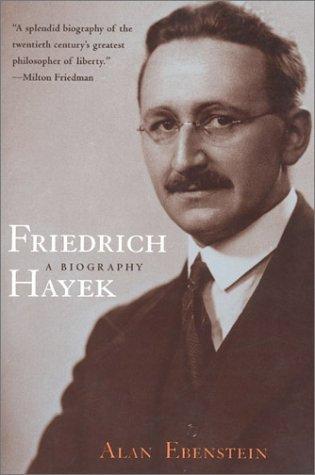 Friedrich Hayek: A Biography by Alan Ebenstein (2003-04-15)