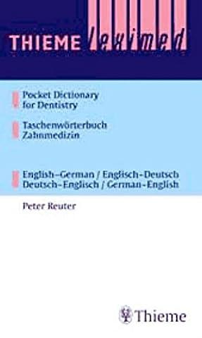 Thieme Leximed Pocket Dictionary of Dentistry Taschenwörterbuch Zahnmedizin: English-German / English-Deutsch Deutsch-Englisch /