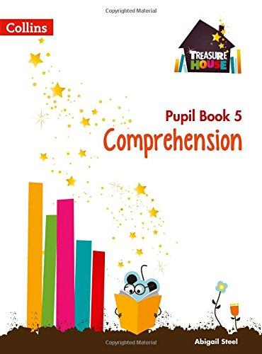 Comprehension Year 5 Pupil Book (Treasure House) por Abigail Steel