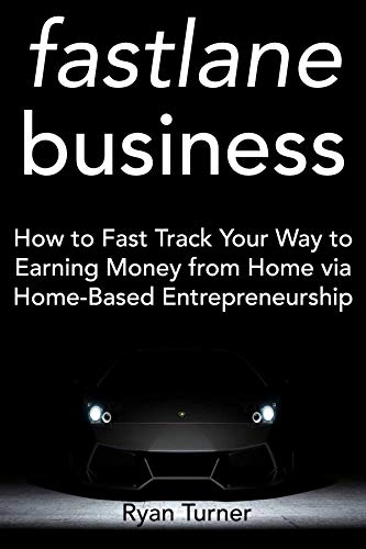 Fastlane Business: How to Fast Track Your Way to Earning Money from Home via Home-Based Entrepreneurship (Business Bundle) (English Edition) Communications Bundle