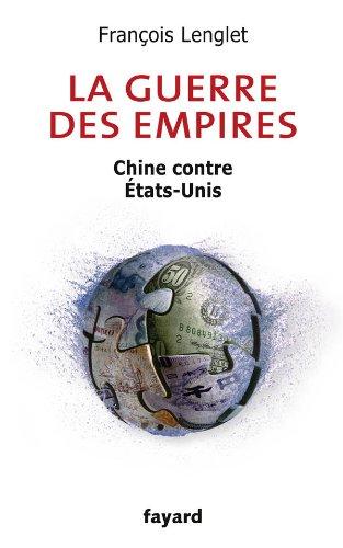 La guerre des empires: Chine contre États-Unis
