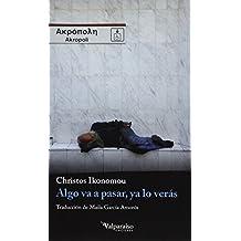 Algo Va A Pasar Ya Lo Veras (Colección Valparaíso de Narrativa)