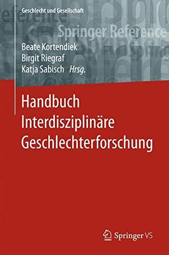 Handbuch Interdisziplinäre Geschlechterforschung (Geschlecht und Gesellschaft, Band 65)