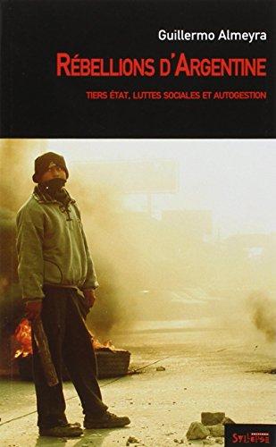 Rébellions d'Argentine : Tiers-état, luttes sociales et autogestion