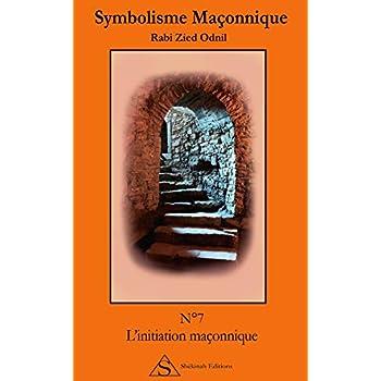 N°7 L'initiation maçonnique