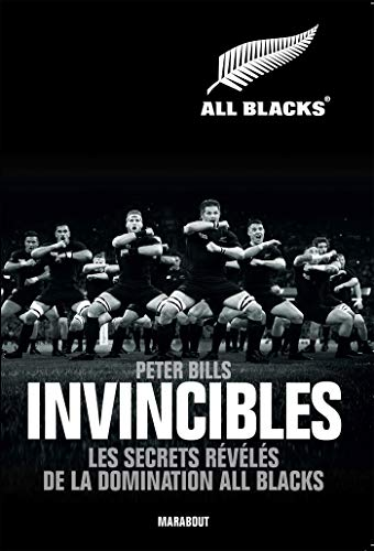 Invincibles: Les secrets de la domination All Blacks par PETER BILLS