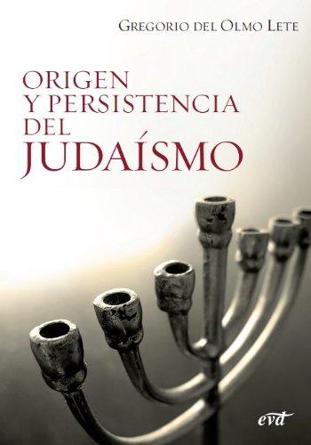 Origen y persistencia del judaísmo por Gregorio del Olmo Lete