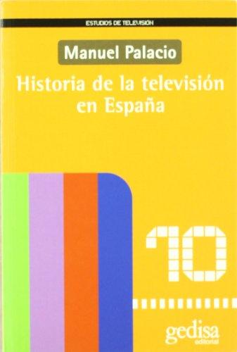 Historia de la televisión en España (Estudios de Television) por Manuel Palacio