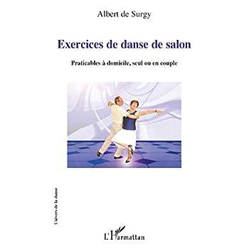 Exercices de danse de salon: Praticables à domicile, seul ou en couple