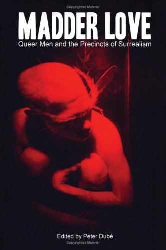 Madder Love: Queer Men and the Precincts of Surrealism