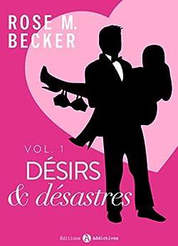Désirs et désastres, vol. 1 par [Becker, Rose M.]