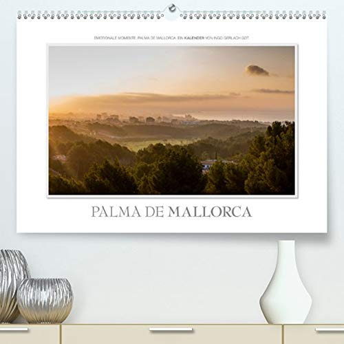 Emotionale Momente: Palma de Mallorca(Premium, hochwertiger DIN A2 Wandkalender 2020, Kunstdruck in Hochglanz): Mallorca neu fotografiert und neu gesehen. (Monatskalender, 14 Seiten ) (CALVENDO Orte)