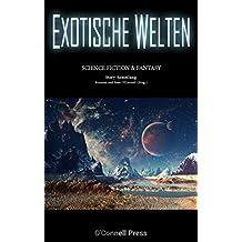 Exotische Welten: Story-Sammlung Science Fiction & Fantasy