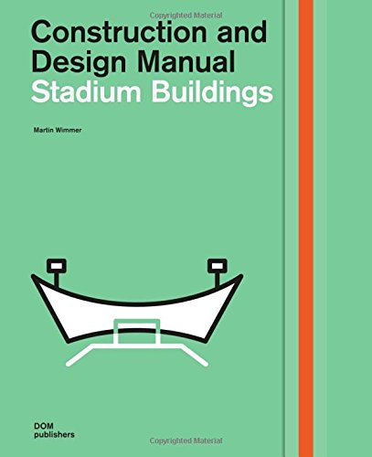 Construction and design manual : stadium buildings / Martin Wimmer | Wimmer, Martin