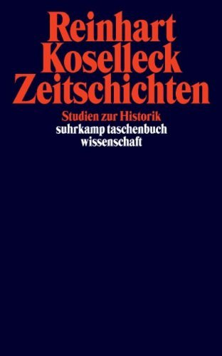 Zeitschichten.: Written by Reinhart Koselleck, 2003 Edition, Publisher: Suhrkamp Verlag KG [Paperback]