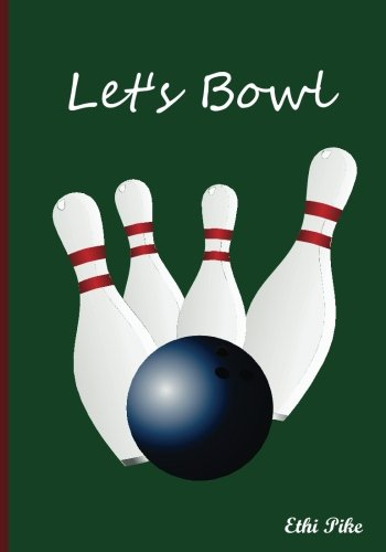 Let's Bowl - Notebook/Extended Lines/Soft Matte Cover/Bowling: An Ethi Pike Collectible Journal :...