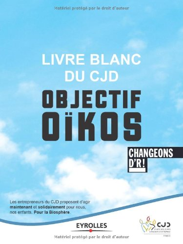 Livre blanc du CJD - Objectif Okos: Changeons d'R !