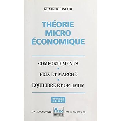 Théorie microéconomique : comportements, prix et marché, équilibre et optimum (Litec économie)