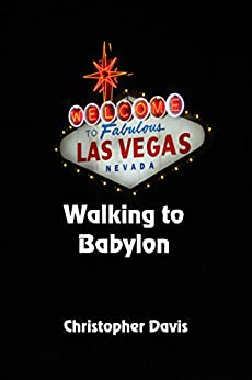 Walking To Babylon by [Davis, Christopher]