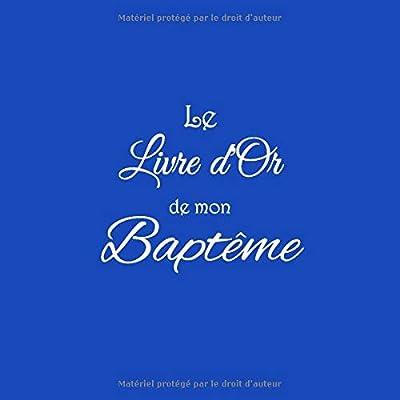Le Livre d'or de mon Baptême: Livre d'or pour Baptême accessoires decoration idee cadeau deco bapteme enfant bébé fille bebe garçon femme garcon bapteme Couverture Bleu