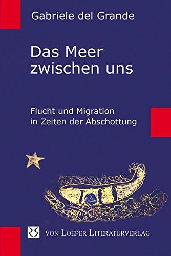 Das Meer zwischen uns: Flucht und Migration in Zeiten der Abschottung