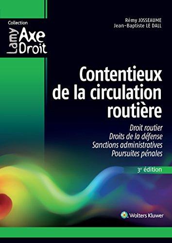 Contentieux de la circulation routière: Droit routier - Droits de la défense - Sanctions administratives - Poursuites pénales par Jean-Baptiste Le Dall