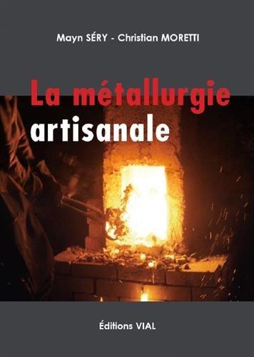 La métallurgie artisanale par Mayn Séry, Christian Moretti