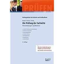 Die Prüfung der Fachwirte: Wirtschaftsbezogene Qualifikationen