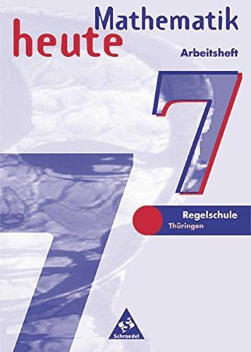 Mathematik heute - Ausgabe 1997 Regelschule Thüringen: Arbeitsheft 7