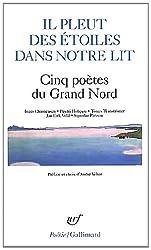 Il pleut des étoiles dans notre lit: Cinq poètes du Grand Nord