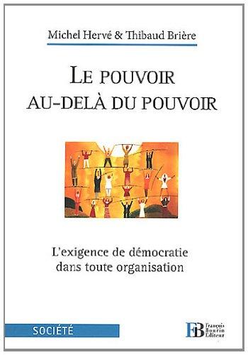 Le Pouvoir au-delà du Pouvoir : L'exigence de démocratie dans toute organisation