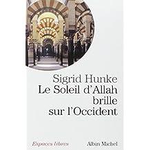 Le Soleil d'Allah brille sur l'Occident : Notre héritage arabe