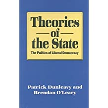 Theories of the State: The Politics of Liberal Democracy