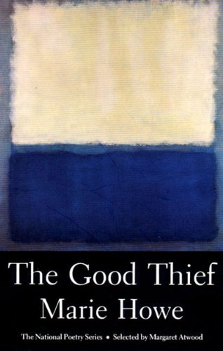 The Good Thief: Poems (National Poetry Series) by Marie Howe (1988-09-08)