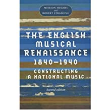 [(The English Musical Renaissance, 1840-1940: Constructing a National Music)] [ By (author) Robert Stradling, By (author) Meirion Hughes ] [December, 2001]