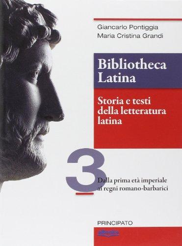 Bibliotheca latina. Storia e testi della letteratura latina. Per le Scuole superiori. Con e-book. Con espansione online: 3