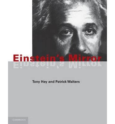 [(Einstein's Mirror)] [ By (author) Anthony J. G. Hey, By (author) Patrick Walters ] [January, 2012]