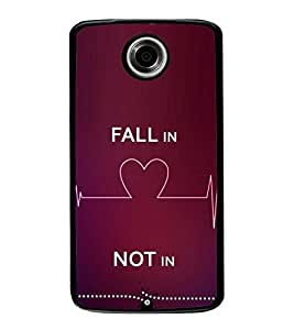 HiFi High Glossy Designer Phone Back Case Cover Motorola Nexus 6 :: Motorola Nexus X :: Motorola Moto X Pro :: Google Nexus 6 ( Fall in Love Not In Quotes )