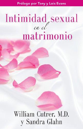 Intimidad Sexual En El Matrimonio/Sexual Intimacy in Marriage por William Cutrer