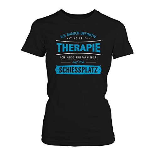 Fashionalarm Damen T-Shirt - Ich brauch keine Therapie - Schießplatz | Fun Shirt mit Spruch Geschenk Idee Sportschützin Bogenschützin Schießen Schwarz